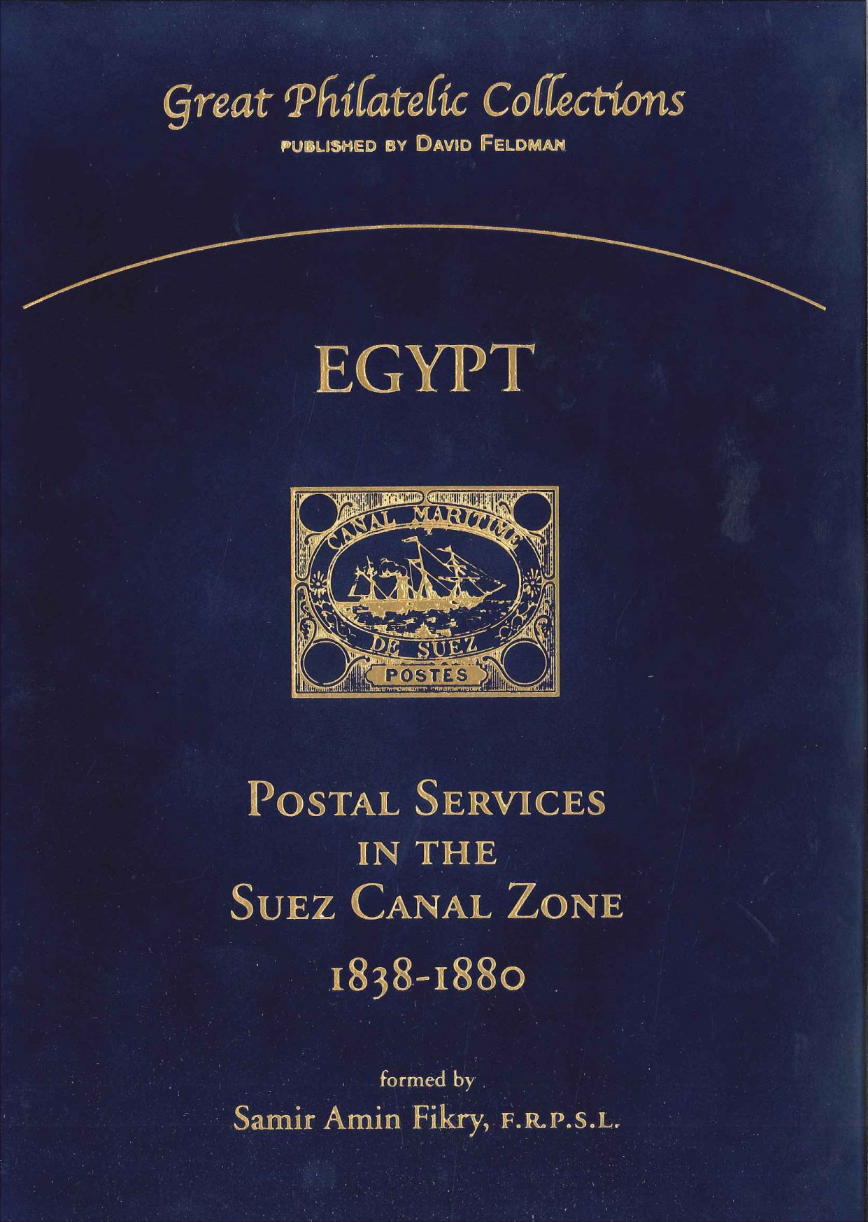 Great Philatelic Collections Egypt, postal Service, stamps, Suez Canal Zone