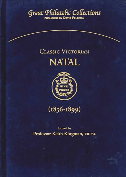 Great Philatelic Collections, philatelic book Classic Victorian Natal