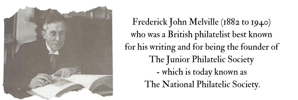 The Philatelic Author – Legendary Collector #19 Frederick Melville
